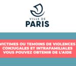 VICTIMES OU TEMOINS DE VIOLENCES CONJUGALES ET INTRAFAMILIALES VOUS POUVEZ OBTENIR DE L'AIDE